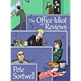 The Office Idiot Reviews (A laugh out loud comedy book)by Pete Sortwell