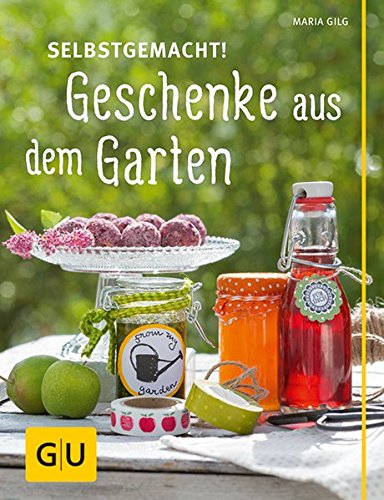selbstgemacht geschenke aus dem garten gu garten extra. Black Bedroom Furniture Sets. Home Design Ideas