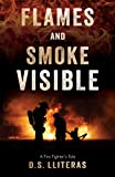 Flames and Smoke Visible: A Fire Fighter's Tale