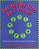 Are You My Type, Am I Yours?: Relationships Made Easy Through The Enneagram (006251248X) by Renee Baron