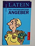 Drews, Gerald: Latein für fortgeschrittene Angeber. Genehmigte Sonderausg. München, Orbis-Verl., 2001. 8°. 159 S. Pp. (ISBN 3-572-01266-X)