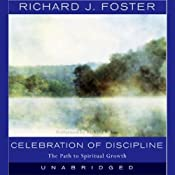 Celebration of Discipline: The Path to Spiritual Growth | [Richard J. Foster]