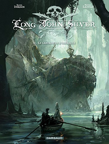 long-john-silver-tome-3-le-labyrinthe-dmeraude-by-xavier-dorison-2010-05-28