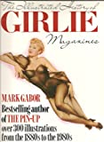 img - for The Illustrated History of Girlie Magazines: From National Police Gazette to the Present book / textbook / text book