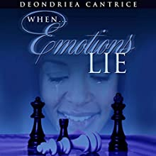 When Emotions Lie (       UNABRIDGED) by Deondriea Cantrice Narrated by Charity Rodriguez