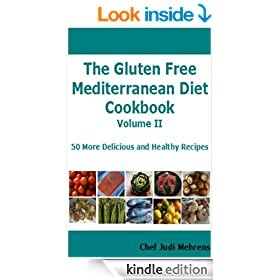 Gluten Free Mediterranean Diet Cookbook II: 50 More Delicious And Healthy Recipes (Gluten Free Cooking)