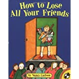 How to Lose All Your Friends (Picture Puffins) ~ Nancy L. Carlson