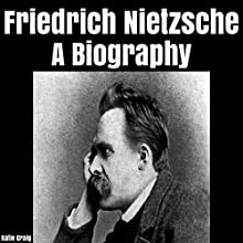Friedrich Nietzsche: A Biography Audiobook by Katie Craig Narrated by  5395 MEDIA LLC