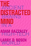 img - for The Distracted Mind: Ancient Brains in a High-Tech World (MIT Press) book / textbook / text book