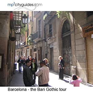 Barcelona Gotic - Born Tour: mp3cityguides Walking Tour | [Simon Harry Brooke]