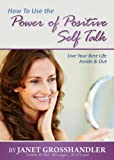 img - for How To Use the Power of Positive Self Talk book / textbook / text book