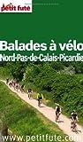 echange, troc Dominique Auzias, Jean-Paul Labourdette, Collectif - Le Petit Futé Balades à vélo Nord-Pas-de-Calais-Picardie