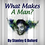 What Makes a Man? | Stanley Buford