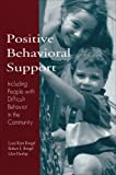 Positive behavioral support :  including people with difficult behavior in the community /