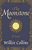 Wilkie Collins The Moonstone: A Novel