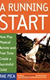 A Running Start: How Play, Physical Activity and Free Time Create a Successful Child