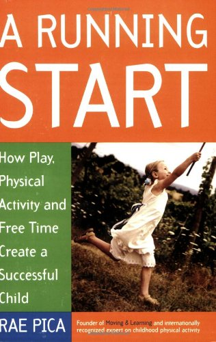 A Running Start: How Play, Physical Activity And Free Time Create A Successful Child front-965500