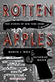 img - for Rotten Apples: True Stories of New York Crime and Mystery book / textbook / text book
