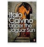 Under the Jaguar Sun (014118972X) by Calvino, Italo