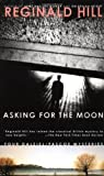 Asking for the Moon (Dalziel and Pascoe Mysteries)
