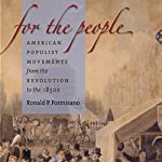 For the People: American Populist Movements from the Revolution to the 1850s | Ronald P. Formisano