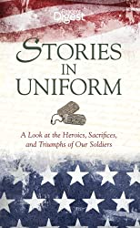 Stories in Uniform: A look at the Heroics, Laughs, and Sacrifices of Our Soldiers