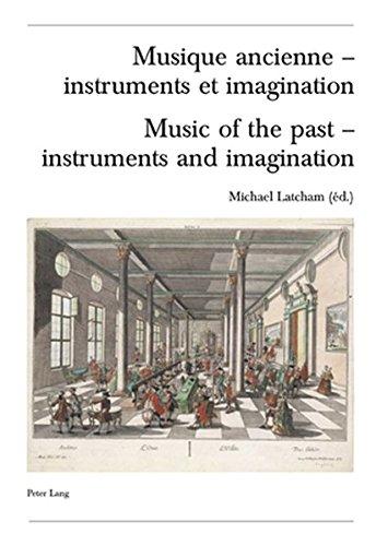 musique-ancienne-instruments-et-imagination-music-of-the-past-instruments-and-imagination-actes-des-