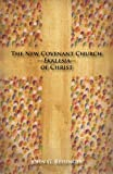 img - for The New Covenant Church - Ekklesia - of Christ book / textbook / text book