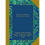 Tales of wonder; a fourth fairy book