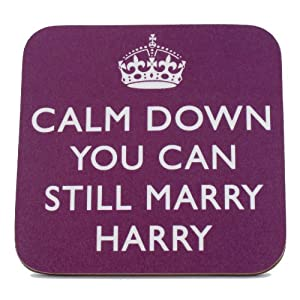 """Calm Down You Can Still Marry Harry"" Coaster"