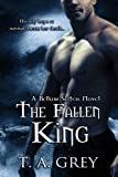 img - for The Fallen King (The Bellum Sisters 4) (paranormal erotic romance) book / textbook / text book