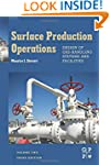 Surface Production Operations: Vol 2:...