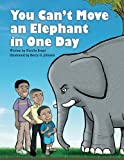 img - for You Can't Move an Elephant in One Day book / textbook / text book