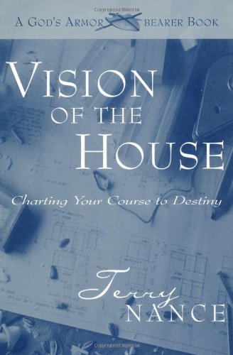 Vision for the House: A God's Armorbearer Book
