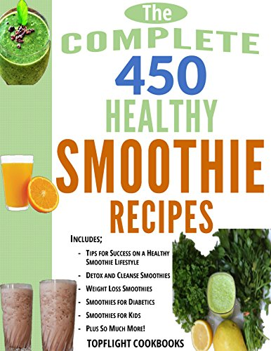 SMOOTHIES: The 450 Best Healthy Smoothie Recipes (smoothie, smoothie recipes, smoothies for weight loss, green smoothies, smoothie detox, smoothie cleanse, ... for diabetics, smoothies for kids) (Diabetic Cookbook For Kids compare prices)