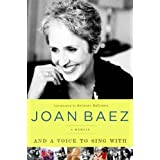 And a Voice to Sing With: A Memoirby Joan Baez