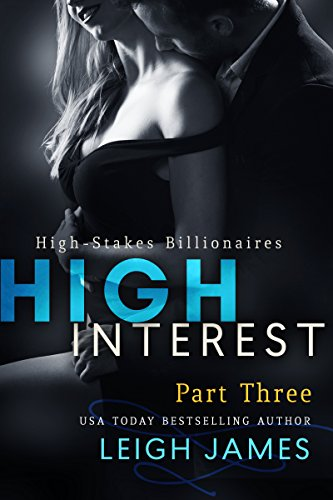 High Interest: Book Three (High-Stakes Billionaires)