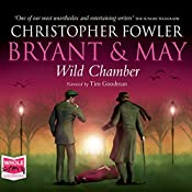 Bryant & May - Wild Chamber: Bryant and May, Book 14 | Christopher Fowler
