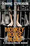 Monkey House Blues: A Shanghai Prison...