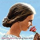 Helen's Big World: The Life of Helen Keller Hörbuch von Doreen Rappaport Gesprochen von: Eileen Stevens