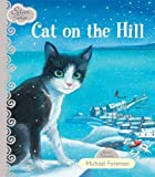 Michael Foreman Cat on the Hill (Silver Tales Series)