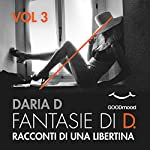 Racconti di una libertina (Fantasie di D. Vol. 3) | Daria D.