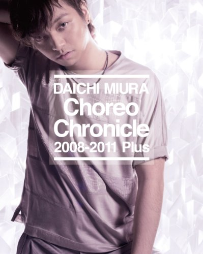 Choreo Chronicle 2008-2011 Plus   (Blu-ray Disc)