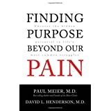Finding Purpose Beyond Our Pain: Uncover the Hidden Potential in Lifes Most Common Strugglesby Paul Meier
