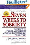 Seven Weeks to Sobriety: The Proven P...