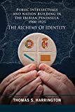 Public Intellectuals and Nation Building in the Iberian Peninsula, 1900-1925: The Alchemy of Identity (Bucknell Studies in Latin American Literature and Theory)