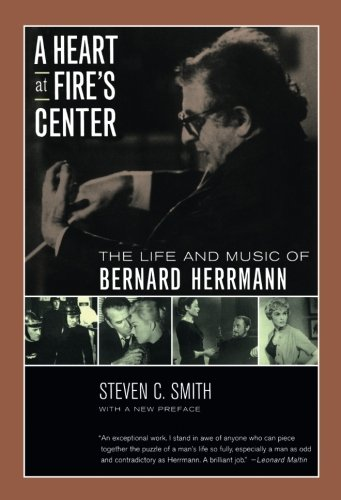 A Heart at Fire's Center: The Life and Music of Bernard Herrmann (Center Of The Fire compare prices)