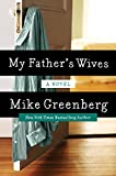 My Father's Wives: A Novel