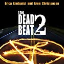 The Dead Beat: Volume 2 (       UNABRIDGED) by Aron Christensen, Erica Lindquist Narrated by Daniel Dorse