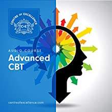 Advanced CBT Course Audiobook by  Centre of Excellence Narrated by Joe Berger